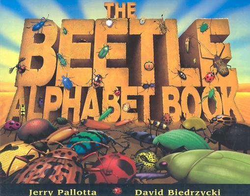 The Beetle Alphabet Book By Pallotta, Jerry/ Biedrzycki, David (ILT)